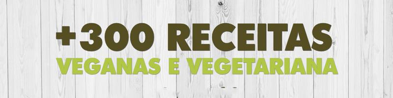 +300 Receitas Veganas e Vegetarianas